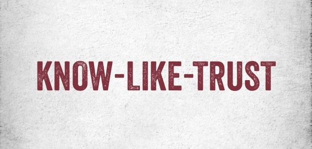Does Your Online Marketing Strategy Use the Know-Like-Trust Motto?