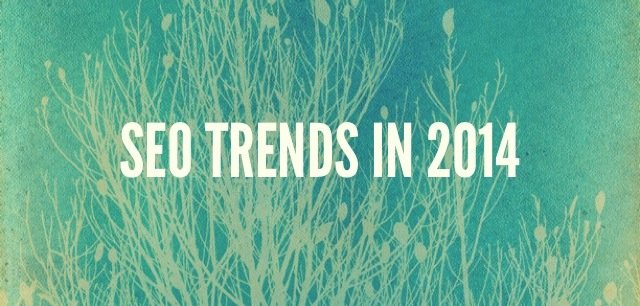 SEO TRENDS IN 2014