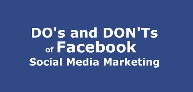 DOs and DON'Ts of Facebook Social Marketing