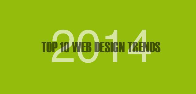 TOP 10 WEB DESIGN TRENDS IN 2014