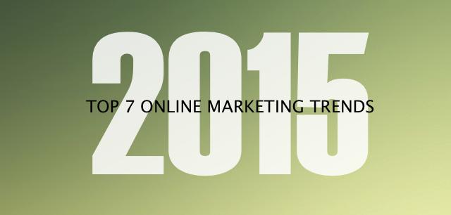 Top 7 Online Marketing Trends in 2015