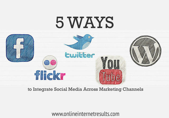 5 Ways to Integrate Social Media Across Marketing Channels