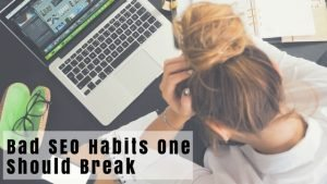 Bad SEO Habits
